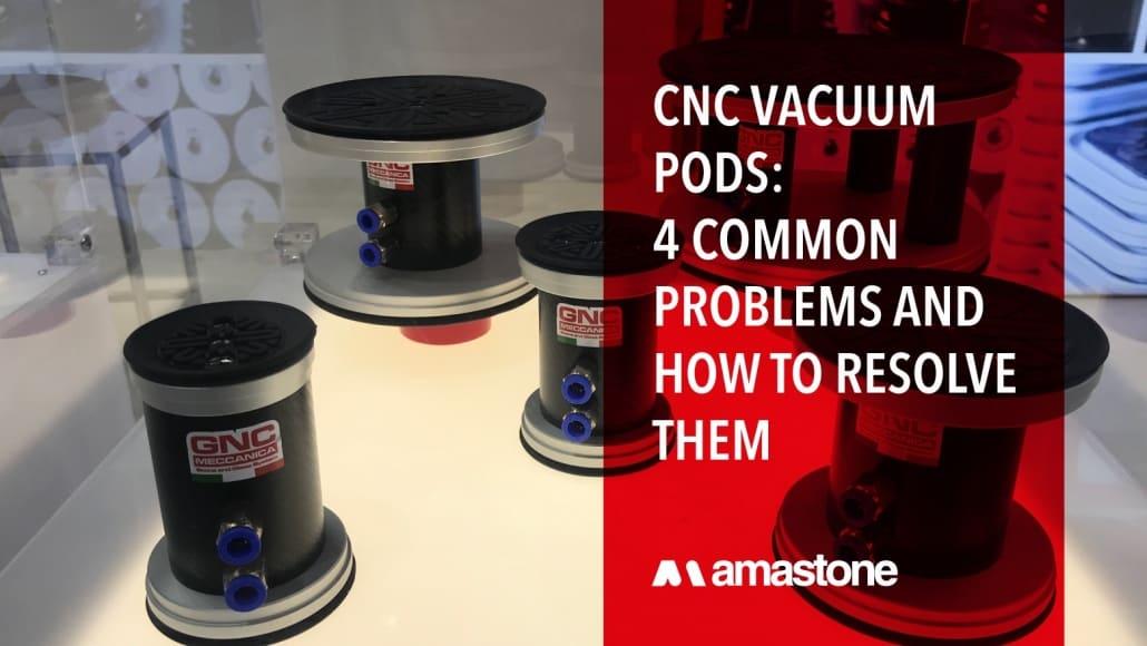 CNC VACUUM PODS