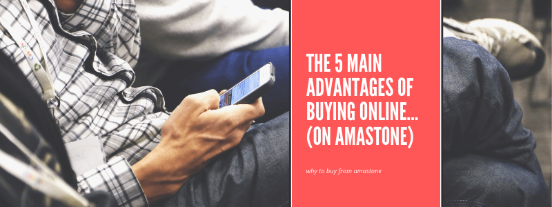The 5 Main Advantages Of Buying Online... (on Amastone)800x300