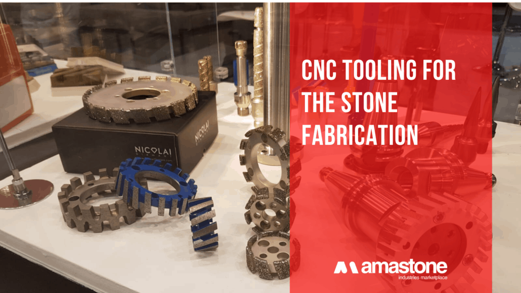 Cnc Tooling For The Stone Fabrication